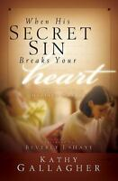 When His Secret Sin Breaks Your Heart : Letters to Hurting Wives