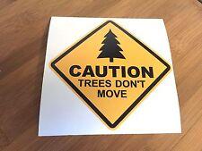 Caution Trees Don't Move sticker decal bumper window ski snowboard mountain bike