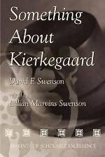 Something about Kierkegaard by David F. Swenson (2000, Paperback)
