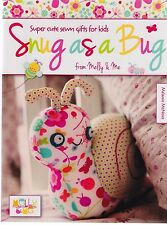 Snug as a Bug - Super Cute sewn gifts for kids - pattern book - Melly & Me
