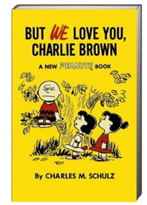 But We Love You, Charlie Brown by Charles Schulz (Paperback)  FREE shipping $35