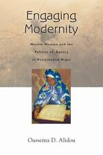 Engaging Modernity: Muslim Women and the Politics of Agency in Postcolonial Nige