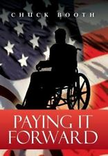 Paying It Forward by Chuck Booth (2013, Hardcover)