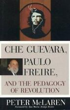 Che Guevara, Paulo Freire, and the Pedagogy of Revolution (Culture and Education