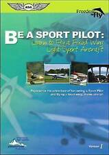 Be a Sport Pilot: Learn to Fly a Fixed Wing Light-Sport Aircraft by Paul...