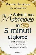 Salva il tuo matrimonio in 5 minuti al giorno - Jacobson - nuovo in offerta !