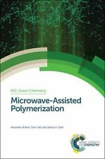 Microwave-Assisted Polymerization: By Mishra, Anuradha Vats, Tanvi Clark, Jam...