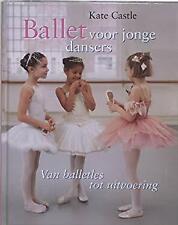Ballet voor jonge dansers: van balletles tot uitvoering by Castle, Kate