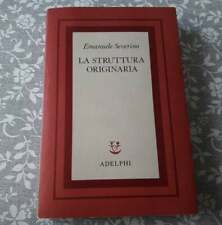"Emanuele Severino,""La struttura originaria"",Adelphi"
