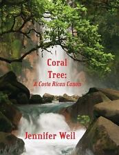 Coral Tree: a Costa Rican Canon by Jennifer Weil (2017, Paperback)