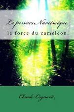 Le Pervers Narcissique, la Force du Cameleon : La Force du Caméléon by Claude...