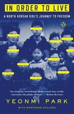 In Order to Live : A North Korean Girl's Journey to Freedom by Maryanne Vollers…