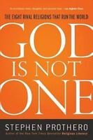 God Is Not One : The Eight Rival Religions That Run the World by Stephen...