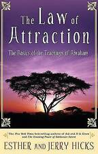 The Law of Attraction: The Basics of the Teachings of Abraham Esther/Jerry Hicks