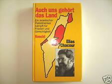 AUCH UNS GEHÖRT DAS LAND ELIAS CHACOUR ISRAEL PALÄSTINA