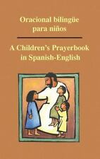Oracional bilingue para ninos: A Children's Prayerbook in Spanish-English (Engli