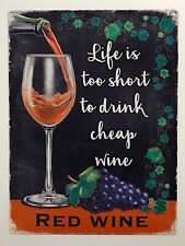Red Wine Life is too Short - Tin Metal Wall Sign