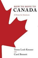 How to Move to Canada: A Primer for Americans-ExLibrary