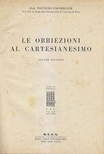 LE OBBIEZIONI AL CARTESIANESIMO VOLUME II  Pantaleo Carabellese 1940 D.U.S.A. *