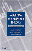 Algebra and Number Theory. An Integrated Approach by Dixon, Martyn R.|Kurdachenk