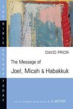 The Message of Joel, Micah & Habakkuk Bible Speaks Today