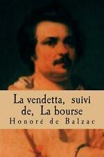 La Vendetta, Suivi de, La Bourse: La Comedie Humaine by M. Honore De Balzac (Fre
