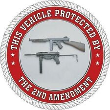 This Vehicle Protected by the 2nd Amendment with Machine Gun; Round Bumper Stick