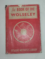 Pitmans Motorists Library, The Book of the Wolseley, W.A.Gibson Martin H/B, 1952
