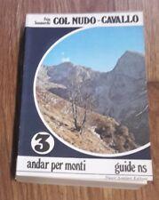 Col Nudo-Cavallo Nuovi sentieri editore Fain Piero, Sanmarchi Toni Alpinismo