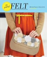 Craft Book - FELT 24 Stylish Projects to Make with Felt - Hardback