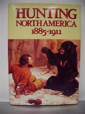 Hunting North America  1885-1911   Editors  Oppel and Meisel   Hardback