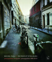 De Paris et D'ailleurs. Fotografie 1985-2015. Ediz. italiana, inglese e francese