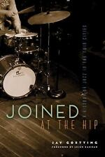 Joined at the Hip: A History of Jazz in the Twin Cities (Hardback or Cased Book)