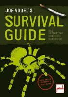 JOE VOGEL'S SURVIVAL GUIDE Das ultimative Outdoor-Handbuch Krisen Handbuch Buch