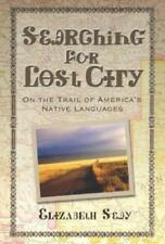 NEW - Searching for Lost City: On the Trail of America's Native Languages