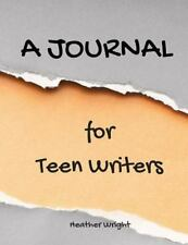 A Journal for Teen Writers by Heather Wright (2015, Paperback)