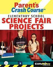 CliffsNotes Parent's Crash Course Elementary School Science Fair-ExLibrary