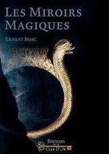 les miroirs magiques Bosc  Ernest Neuf Livre
