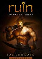 Epic Fantasy - RUIN Birth of a Legend - Audiobook CDs - Samsun Lobe