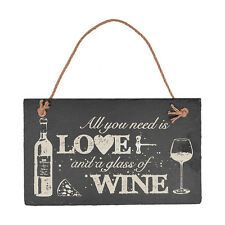 All You Need Is Love and a Glass of Wine - Hanging Slate Plaque Sign