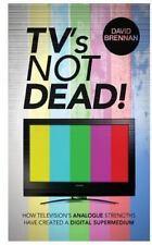 Tv's Not Dead!: By Brennan, David