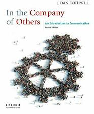 In the Company of Others : An Introduction to Communication by J. Dan Rothwell (