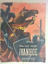 LIBRO WALTER SCOTT - IVANHOE -ROMANZO STORICO ILLUSTRATO PRINCIPATO EDITORE 1952