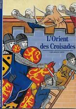DECOUVERTES GALLIMARD N° 129 / L'ORIENT DES CROISADES - GEORGES TATE - HISTOIRE
