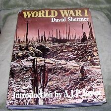 WORLD WAR I - David Shermer-1973 Large Hardcover w/ DJ ~ 1st Ed 1st Printing