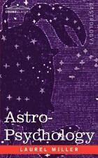 Astro-Psychology by Laurel Miller (2006, Paperback)