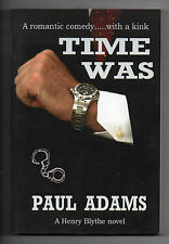 Time Was by Paul Adams (Paperback, 2013) Very Good Condition