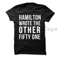 musical t shirt hamilton wrote the other fifty one unisex cotton fashion shirt