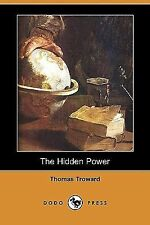 The Hidden Power and Other Papers on Mental Science (Dodo Press) (Paperback or S