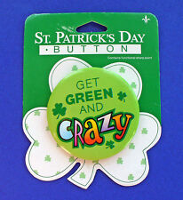 Gibson Button Pin St Patrick Vintage Get Green & Crazy Caption Irish Holiday New